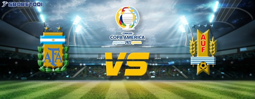 ทีเด็ดVIP โคปา อเมริกา 2021 : อาร์เจนติน่า VS อุรุกวัย