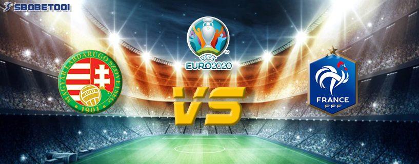 ทีเด็ดVIP ยูโร 2020 : ฮังการี VS ฝรั่งเศส